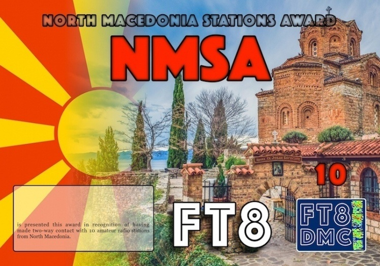 NMSA Award Manager IK8YFU In recognition of international two-way FT8 amateur radio communication, the FT8 Digital Mode Club (FT8DMC) issues North Macedonia-Stations-Award certificates to amateur radio stations and SWL of the world. Qualification for the FT8 NMSA award is based on an examination by the FT8 NMSA Award Manager. The applicant has to prove that he has made contact with at least 10 different amateur radio stations from North Macedonia. All contacts must be made from the same country (DXCC entity). Levels: CLASSIII: 10 Stations worked CLASS II: 25 Stations worked CLASS I: 50 Stations worked