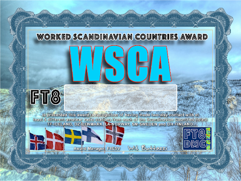 WSCA Award Manager OD5TE In recognition of international two-way FT8 amateur radio communication, the FT8 Digital Mode Club (FT8DMC) issues Worked-Scandinavian-Countries Award certificates to amateur radio stations and SWL of the world. Qualification for the FT8 WSCA award is based on an examination by the FT8 WSCA Award Manager. The applicant has to prove that he has made contact with at least 5 different amateur radio stations from each of the Scandinavian Countries listed: TF, OZ, LA, SM and OH. All contacts must be made from the same country (DXCC entity). Band endorsements for 2, 4, 6, 10, 12, 15, 17, 20, 30, 40, 60, 80 and 160m available.