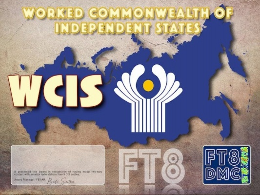 WCIS Award Manager YE1AR In recognition of international two-way FT8 amateur radio communication, the FT8 Digital Mode Club (FT8DMC) issues the Worked-Commonwealth-of-Independent- States Award certificates to amateur radio stations of the world. Qualification for the WCIS award is based on an examination by the WCIS Award Manager, from QSOs that the applicant has made with amateur radio stations of 9 CIS (4K, EU, UN, EX, EK, ER, UA, EY, UK) entities. All contacts must be made from the same country. Band endorsements for 6, 10, 12, 15, 17, 20, 30, 40, 60, 80 and 160m available.