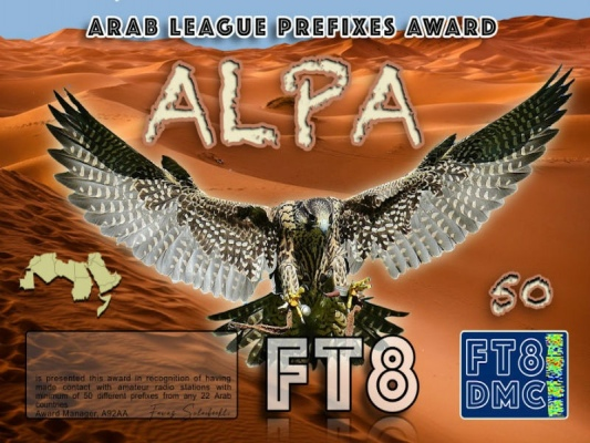 ALPA Award Manager A92AA In recognition of international two-way FT8 amateur radio communication, the FT8 Digital Mode Club (FT8DMC) issues Arab-League-Prefixes-Award certificates to amateur radio stations and SWL of the world. Qualification for the FT8 ALPA award is based on an examination by the FT8 ALPA Award Manager. The applicant has to prove that he has made contact with amateur radio stations with minimum of 10 different prefixes from any 22 Arab countries. DXCCS: 3V, 5A, 5T, 7O, 7X, 9K, A4, A6, A7, A9, CN, D6, E4, HZ, J2, JY, OD, ST, SU, T5, YI, YK. All contacts must be made from the same country (DXCC-entity). Levels: Level 1: 10 Prefixes Level 2: 20 Prefixes Level 3: 30 Prefixes Level 4: 40 Prefixes Level 5: 50 Prefixes