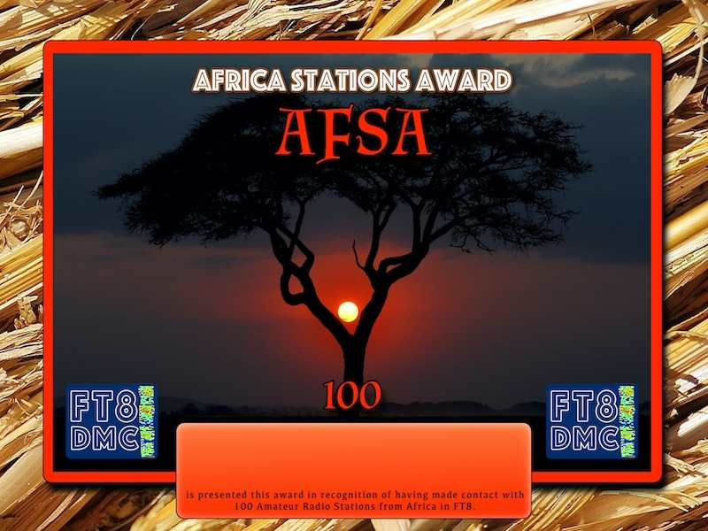 AFSA Award Manager YE1AR In recognition of international two-way FT8 amateur radio communication, the FT8 Digital Mode Club (FT8DMC) issues Africa-Stations-Award certificates to amateur radio stations and SWL of the world. Qualification for the FT8 AFSA award is based on an examination by the FT8DMC AFSA Award Manager. The applicant has to prove that he has made contact with at least 100 different amateur radio stations from Africa. All contacts must be made from the same country (DXCC entity). Levels: 100,200,300,400,500,600,700,800,900, 1000