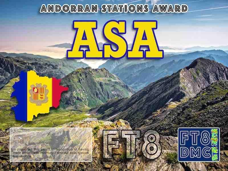 ASA Award Manager IK8YFU In recognition of international two-way FT8 amateur radio communication, the FT8 Digital Mode Club (FT8DMC) issues Andorran-Stations-Award certificates to amateur radio stations and SWL of the world. Qualification for the FT8 ASA award is based on an examination by the FT8 ASA Award Manager. The applicant has to prove that he has made contact with at least 3 different amateur radio stations from Andorra. All contacts must be made from the same country (DXCC entity).