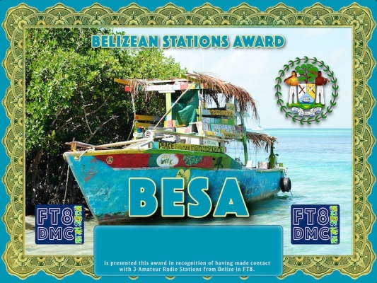 BESA Award Manager DJ6OI In recognition of international two-way FT8 amateur radio communication, the FT8 Digital Mode Club (FT8DMC) issues Belizean-Stations-Award certificates to amateur radio stations and SWL of the world. Qualification for the FT8 BESA award is based on an examination by the FT8 BESA  Award Manager. The applicant has to prove that he has made contact with at least 3 different amateur radio stations from Belize. All contacts must be made from the same country (DXCC entity).