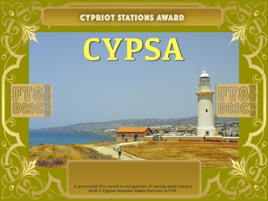 CYPSA Award Manager ZL1MVL In recognition of international two-way FT8 amateur radio communication, the FT8 Digital Mode Club (FT8DMC) issues Cypriot-Stations-Award certificates to amateur radio stations and SWL of the world. Qualification for the FT8 CYPSA award is based on an examination by the FT8 CYPSA Award Manager. The applicant has to prove that he has made contact with at least 5 different amateur radio stations from Cyprus. All contacts must be made from the same country (DXCC entity).Following levels available: Bonze 5, Silver 15, Gold 25, Platinum 35