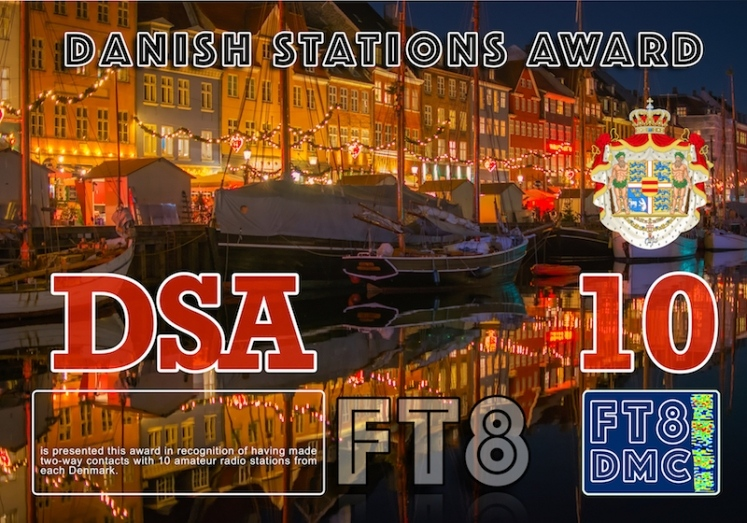DSA Award Manager OE6VIE In recognition of international two-way FT8 amateur radio communication, the FT8 Digital Mode Club (FT8DMC) issues Danish-Stations-Award certificates to amateur radio stations and SWL of the world. Qualification for the FT8 DSA award is based on an examination by the FT8 DSA Award Manager. The applicant has to prove that he has made contact with at least 10 different amateur radio stations from Denmark. All contacts must be made from the same country (DXCC entity). Levels: CLASS III:10 Stations worked CLASS II: 25 Stations worked CLASS I: 50 Stations worked