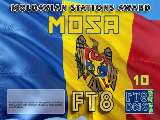 MOSA Award Manager DK5UR In recognition of international two-way FT8 amateur radio communication, the FT8 Digital Mode Club (FT8DMC) issues Moldavian-Stations-Award certificates to amateur radio stations and SWL of the world. Qualification for the FT8 MOSA award is based on an examination by the FT8 MOSA Award Manager. The applicant has to prove that he has made contact with at least 10 different amateur radio stations from Moldavia. All contacts must be made from the same country (DXCC entity). Levels: CLASSIII: 10Stationsworked CLASS II: 25 Stations worked CLASS I: 50 Stations worked