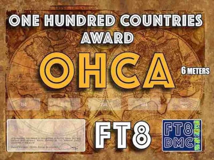OHCA Award Manager A92AA In recognition of international two-way FT8 amateur radio communication, the FT8 Digital Mode Club (FT8DMC) issues One Hundered Countries certificates to amateur radio stations of the world. Qualification for the FT8 One Hundred Countries award is based on an examination by the FT8 Award Manager, from QSOs that the applicant has made with amateur stations from minimum 100 different countries according the actual DXCC list. All contacts must be made from the same country. Band endorsements for 6, 10, 12, 15, 17, 20, 30, 40, 80 and 160m available.