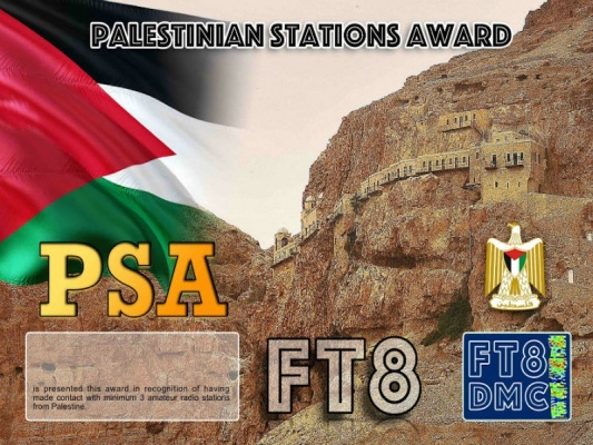 PSA Award Manager OD5TE In recognition of international two-way FT8 amateur radio communication, the FT8 Digital Mode Club (FT8DMC) issues Palestinian-Stations-Award to amateur radio stations and SWL of the world. Qualification for the FT8 PSA award is based on an examination by the FT8 PSA Award Manager. The applicant has to prove that he has made contact with at least 3 different amateur radio stations from Palestine. All contacts must be made from the same country (DXCC entity).