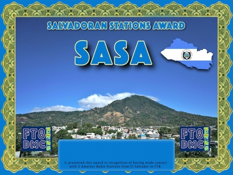 SASA Award Manager DJ6OI In recognition of international two-way FT8 amateur radio communication, the FT8 Digital Mode Club (FT8DMC) issues San Salvadoran-Stations-Award certificates to amateur radio stations and SWL of the world. Qualification for the FT8 SASA award is based on an examination by the FT8 SASA  Award Manager. The applicant has to prove that he has made contact with at least 3 different amateur radio stations from San Salvador. All contacts must be made from the same country (DXCC entity).