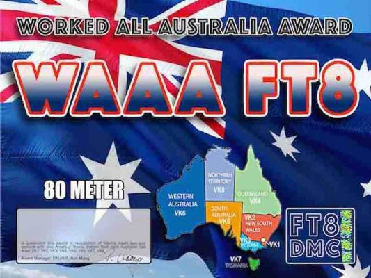 WAAA Award Manager DM2RM In recognition of international two-way FT8 amateur radio communication, the FT8 Digital Mode Club (FT8DMC) issues Worked-All-Australia-Award certificates to amateur radio stations of the world. Qualification for the FT8 WAAA award is based on an examination by the FT8 WAAA Award Manager, from QSOs that the applicant has made contacts with one amateur radio station from each Australian Call Area ( VK1, VK2, VK3, VK4, VK5, VK6, VK7, VK8 ) . All contacts must be made from the same country. Band endorsements for 6, 10, 12, 15, 17, 20, 30, 40, 80 and 160m available.
