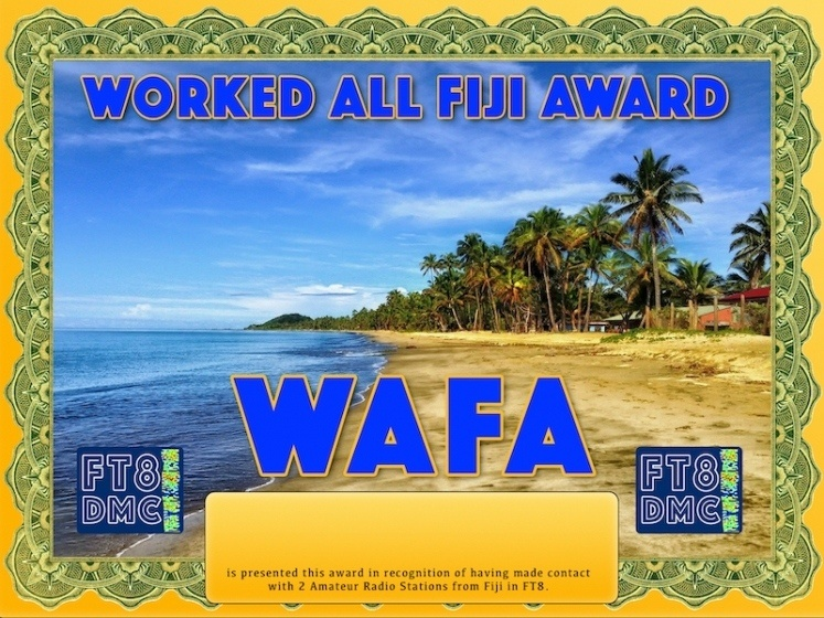 WAFA Award Manager ZL1MVL In recognition of international two-way FT8 amateur radio communication, the FT8 Digital Mode Club (FT8DMC) issues Worked-All-Fiji-Award certificates to amateur radio stations and SWL of the world. Qualification for the FT8 WAFA award is based on an examination by the FT8 WAFA Award Manager. The applicant has to prove that he has made contact with at least 2 different amateur radio stations from Fiji. All contacts must be made from the same country (DXCC entity)