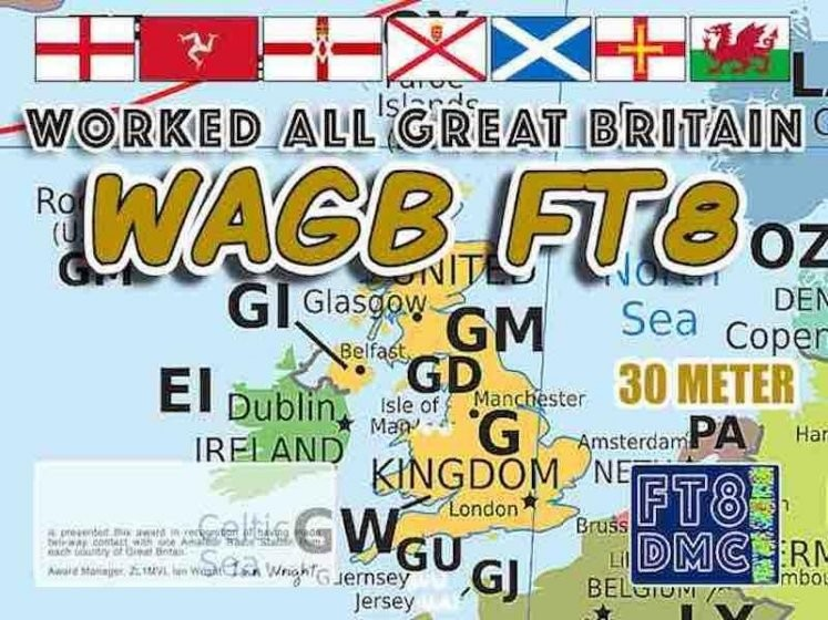 WAGB Award Manager ZL1MVL In recognition of international two-way FT8 amateur radio communication, the FT8 Digital Mode Club (FT8DMC) issues Worked-All-Great-Britain certificates to amateur radio stations and SWL of the world. Qualification for the FT8 WAGB award is based on an examination by the FT8 WAGB Award Manager. The applicant has to prove that he has made contact with Amateur Radio Stations from each of the Great Britain countries listed: G, GD, GI, GJ, GM, GU and GW All contacts must be made from the same country (DXCC-entity). Band endorsements for 6, 10, 12, 15, 17, 20, 30, 40, 80 and 160m available.