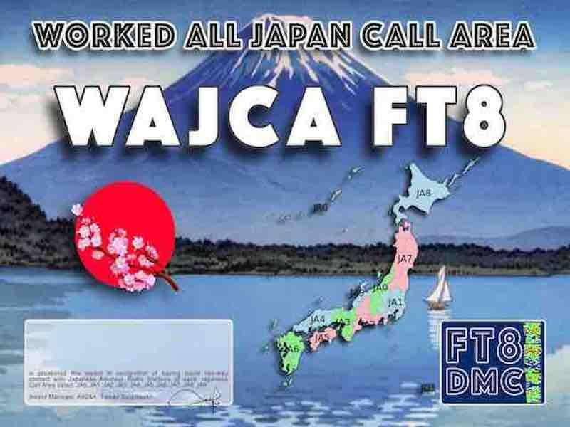 WAJCA Award Manager A92AA In recognition of international two-way FT8 amateur radio communication, the FT8 Digital Mode Club (FT8DMC) issues Worked-All-Japan-Call-Area certificates to amateur radio stations of the world. Qualification for the FT8 WAJCA award is based on an examination by the FT8 WAJCA Award Manager, from QSOs that the applicant has made contacts with one amateur radio station from each Japanese Call Area ( JA0, JA1, JA2, JA3, JA4, JA5, JA6, JA7, JA8, JA9 ) . All contacts must be made from the same country. Band endorsements for 6, 10, 12, 15, 17, 20, 30, 40, 80 and 160m available.
