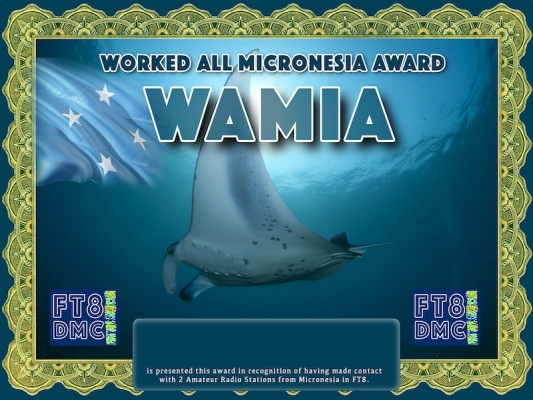 WAMIA Award Manager ZL1MVL In recognition of international two-way FT8 amateur radio communication, the FT8 Digital Mode Club (FT8DMC) issues Worked-All-Micronesia-Award certificates to amateur radio stations and SWL of the world. Qualification for the FT8 WAMIA award is based on an examination by the FT8 WAMIA Award Manager. The applicant has to prove that he has made contact with at least 2 different amateur radio stations from Micronesia. All contacts must be made from the same country (DXCC entity)
