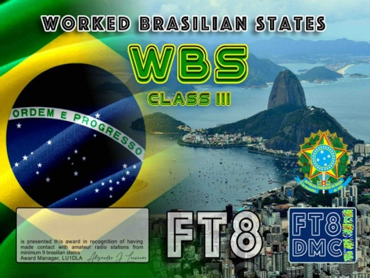 WBS Award Manager LU1DLA In recognition of international two-way FT8 amateur radio communication, the FT8 Digital Mode Club (FT8DMC) issues Worked-Brasilian-States certificates to amateur radio stations of the world. Qualification for the FT8 WBS award is based on an examination by the FT8 WBS Award Manager, from QSOs that the applicant has made contact with amateur radio stations from minimum 9 brasilian states. All contacts must be made from the same country (DXCC-entity). Class III min. 9 states Class II min. 18 states Class I min. 27 states