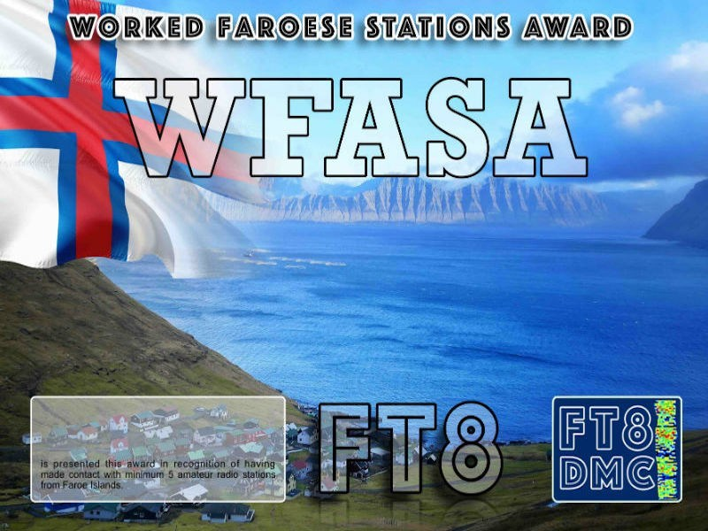 WFASA Award Manager DJ6OI In recognition of international two-way FT8 amateur radio communication, the FT8 Digital Mode Club (FT8DMC) issues Worked-Faroese-Stations-Award certificates to amateur radio stations and SWL of the world. Qualification for the FT8 WFASA award is based on an examination by the FT8 WFASA Award Manager. The applicant has to prove that he has made contact with at least 5 different amateur radio stations from Faroe Islands. All contacts must be made from the same country (DXCC entity).