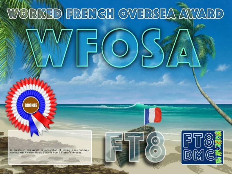 WFOA Award Manager F1ULQ In recognition of international two-way FT8 amateur radio communication, the FT8 Digital Mode Club (FT8DMC) issues Worked-French-Oversea certificates to amateur radio stations and SWL of the world. Qualification for the FT8 WFOSA award is based on an examination by the FT8 WFOSA Award Manager. The applicant has to prove that he has made contact with amateur radio stations from FG, FH, FJ, FK, FK/c, FM, FO, FO/a, FO/c, FO/m, FP, FR, FR/g, FR/j, FR/t, FS, FT/w, FT/x, FT/z, FW and FY. Following levels available: Bonze 5 Silver 10 Gold 15 Platinum 20 Diamond all 21 French Overseas worked. All contacts must be made from the same country (DXCC-entity).