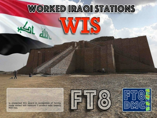 WIS Award Manager OD5TE In recognition of international two-way FT8 amateur radio communication, the FT8 Digital Mode Club (FT8DMC) issues Worked-Iraqi-Stations certificates to amateur radio stations and SWL of the world. Qualification for the FT8 WIS award is based on an examination by the FT8 WIS Award Manager. The applicant has to prove that he has made contact with at least 3 different amateur radio stations from Iraq. All contacts must be made from the same country (DXCC entity).