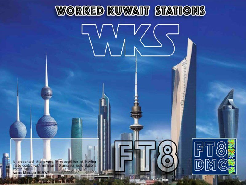 WKS Award Manager 9K2OW In recognition of international two-way FT8 amateur radio communication, the FT8 Digital Mode Club (FT8DMC) issues Worked-Kuwait-Stations certificates to amateur radio stations and SWL of the world. Qualification for the FT8 WKS award is based on an examination by the FT8 WKS Award Manager. The applicant has to prove that he has made contact with at least 10 different amateur radio stations from Kuwait. All contacts must be made from the same country (DXCC entity). Band endorsements for 2, 6, 10, 12, 15, 17, 20, 30, 40, 60, 80 and 160m available.