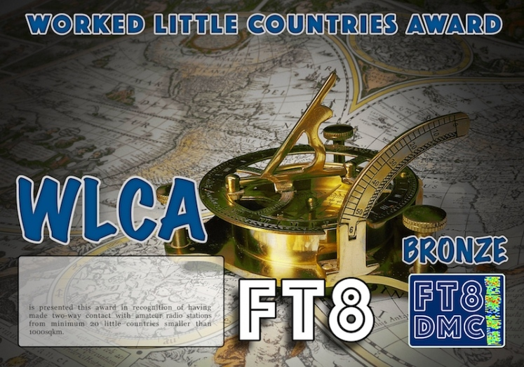 WLCA Award Manager IK8YFU In recognition of international two-way FT8 amateur radio communication, the FT8 Digital Mode Club (FT8DMC) issues Worked Little Countries Award certificates to amateur radio stations of the world. Qualification for the FT8 WLCA award is based on an examination by the FT8 Award Manager, from QSOs that the applicant has made with amateur stations from minimum 20 different countries according the one hundred smallest DXCC countries  ( < 1000 m2) of the world. Classes available:  20 Bronze, 40 Silver, 60 Gold, 80 Platinum, 100 Honor Roll
