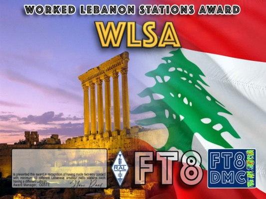 WLSA Award Manager OD5TE In recognition of international two-way FT8 amateur radio communication, the FT8 Digital Mode Club (FT8DMC) issues Worked-Lebanon-Stations-Award certificates to amateur radio stations and SWL of the world. Qualification for the FT8 WLSA award is based on an examination by the FT8 WLSA Award Manager. The applicant has to prove that he has made contact with at least 10 different amateur radio stations from Lebanon. All contacts must be made from the same country (DXCC entity). Band endorsements for 2, 6, 10, 12, 15, 17, 20, 30, 40, 60, 80 and 160m available.