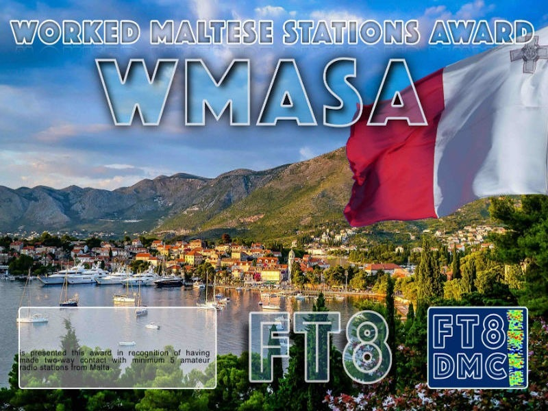 WMASA Award Manager IK8YFU In recognition of international two-way FT8 amateur radio communication, the FT8 Digital Mode Club (FT8DMC) issues Worked-Maltese-Stations-Award certificates to amateur radio stations and SWL of the world. Qualification for the FT8 WMASA award is based on an examination by the FT8 WMASA Award Manager. The applicant has to prove that he has made contact with at least 5 different amateur radio stations from Malta. All contacts must be made from the same country (DXCC entity).