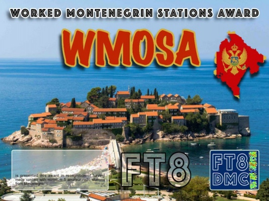 WMOSA Award Manager DK5UR In recognition of international two-way FT8 amateur radio communication, the FT8 Digital Mode Club (FT8DMC) issues Worked-Montenegrin-Stations-Award certificates to amateur radio stations and SWL of the world. Qualification for the FT8 WMOSA award is based on an examination by the FT8 WMOSA Award Manager. The applicant has to prove that he has made contact with at least 5 different amateur radio stations from Montenegro. All contacts must be made from the same country (DXCC entity).