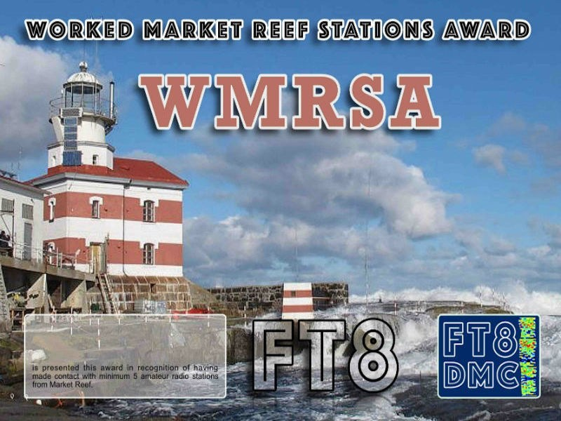 WMRSA Award Manager OE1SGU In recognition of international two-way FT8 amateur radio communication, the FT8 Digital Mode Club (FT8DMC) issues Worked-Market Reef-Stations-Award certificates to amateur radio stations and SWL of the world. Qualification for the FT8 WMRSA award is based on an examination by the FT8 WMRSA Award Manager. The applicant has to prove that he has made contact with at least 5 different amateur radio stations from Market Reef. All contacts must be made from the same country (DXCC entity).