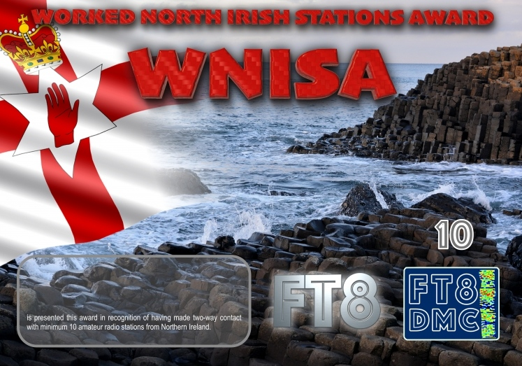WNISA Award Manager ZL1MVL In recognition of international two-way FT8 amateur radio communication, the FT8 Digital Mode Club (FT8DMC) issues North Irish-Stations-Award certificates to amateur radio stations and SWL of the world. Qualification for the FT8 WNSIA award is based on an examination by the FT8 WNISA Award Manager. The applicant has to prove that he has made contact with at least 10 different amateur radio stations from Northern Ireland. All contacts must be made from the same country (DXCC entity). Levels: CLASSIII: 10Stationsworked CLASS II: 25 Stations worked CLASS I: 50 Stations worked