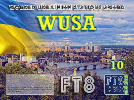 WUSA Award Manager DM2RM In recognition of international two-way FT8 amateur radio communication, the FT8 Digital Mode Club (FT8DMC) issues Worked-Ukrainian-Stations-Award certificates to amateur radio stations and SWL of the world. Qualification for the FT8 WUSA award is based on an examination by the FT8 WUSA Award Manager. The applicant has to prove that he has made contact with at least 10 different amateur radio stations from Ukraine. All contacts must be made from the same country (DXCC entity). Levels: CLASSIII: 10Stationsworked CLASS II: 25 Stations worked CLASS I: 50 Stations worked