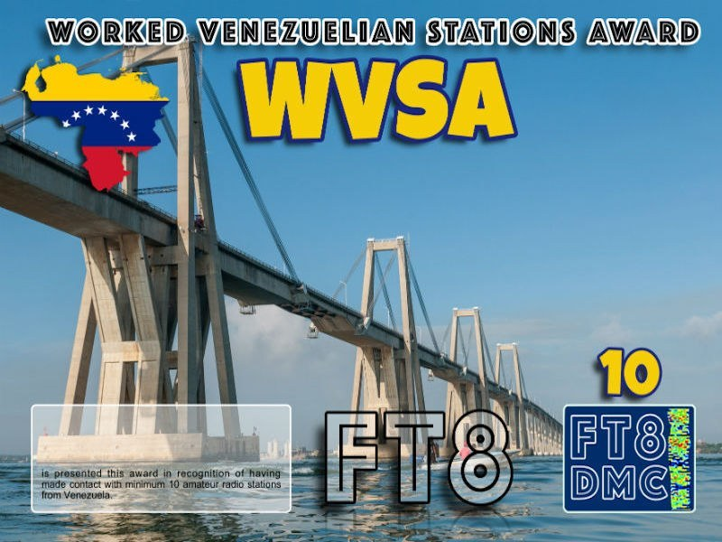 WVSA Award Manager LU1DLA In recognition of international two-way FT8 amateur radio communication, the FT8 Digital Mode Club (FT8DMC) issues Worked-Venezuelan-Stations-Award certificates to amateur radio stations and SWL of the world. Qualification for the FT8 WVSA award is based on an examination by the FT8 WVSA Award Manager. The applicant has to prove that he has made contact with at least 10 different amateur radio stations from Venezuela. All contacts must be made from the same country (DXCC entity). Levels: CLASSIII: 10Stationsworked CLASS II: 25 Stations worked CLASS I: 50 Stations worked
